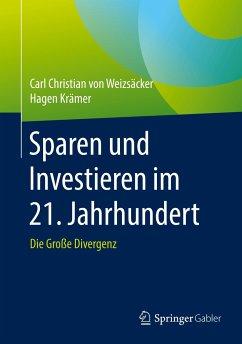 Sparen und Investieren im 21. Jahrhundert - von Weizsäcker, Carl Christian;Krämer, Hagen