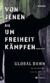 VON JENEN DIE UM FREIHEIT KÄMPFEN - GLOBAL DAWN Die Abtrünnigen (SPECIAL EDITION)