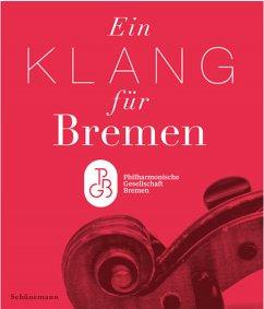 Ein Klang für Bremen - Phliharmonische Gesellschaft Bremen