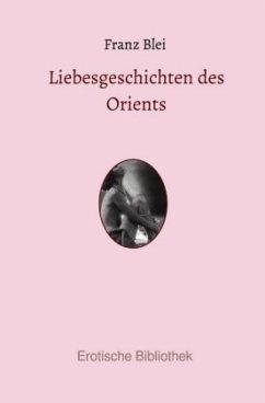 Liebesgeschichten des Orients