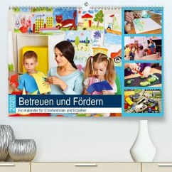 Betreuen und Fördern. Ein Kalender für Erzieherinnen und Erzieher (Premium, hochwertiger DIN A2 Wandkalender 2020, Kunst - Lehmann, Steffani