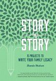 Story by Story: 15 Projects to Write Your Family Legacy (eBook, ePUB)