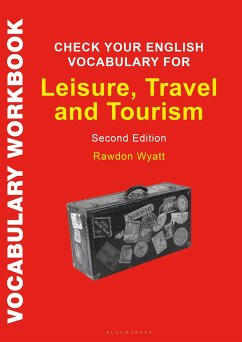 Check Your English Vocabulary for Leisure, Travel and Tourism: All You Need to Improve Your Vocabulary - Wyatt, Rawdon