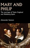 Mary and Philip: The Marriage of Tudor England and Habsburg Spain