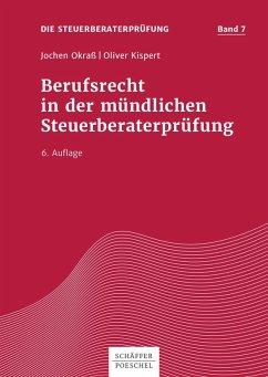 Berufsrecht in der mündlichen Steuerberaterprüfung (eBook, PDF) - Kispert, Oliver; Okraß, Jochen