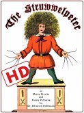 The Struwwelpeter or Merry Stories and Funny Pictures (HD) (eBook, ePUB)