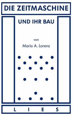 Die Zeitmaschine und ihr Bau (eBook, ePUB)