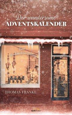 Der wundersame Adventskalender (eBook, ePUB) - Franke, Thomas