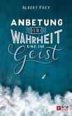 Anbetung in Wahrheit und im Geist (eBook, ePUB)