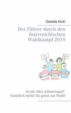 Der Führer durch den österreichischen Wahlkampf 2019 (eBook, ePUB)