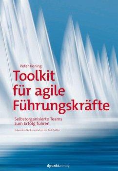 Toolkit für agile Führungskräfte (eBook, ePUB) - Koning, Peter