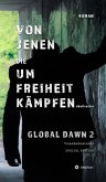 VON JENEN DIE UM FREIHEIT KÄMPFEN - GLOBAL DAWN 2 Transhumanismus (SPECIAL EDITION) (eBook, ePUB)