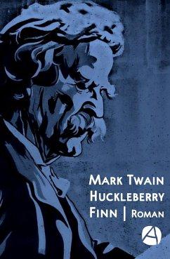 Huckleberry Finn (eBook, ePUB) - Twain, Mark