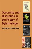 Obscenity and Disruption in the Poetry of Dylan Krieger (eBook, ePUB)