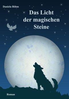Das Licht der magischen Steine (eBook, ePUB)