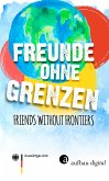Freunde ohne Grenzen - Friends without frontiers (eBook, ePUB)