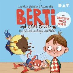 Die Schokoladenkugel des Bösen / Berti und seine Brüder Bd.1 (MP3-Download) - Dickreiter, Lisa-Marie; Götz, Andreas