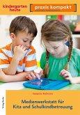 Medienwerkstatt für Kita und Schulkindkindbetreuung (eBook, PDF)