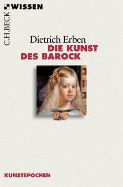 Die Kunst des Barock - Erben, Dietrich