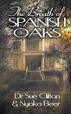 The Breath of Spanish Oaks
