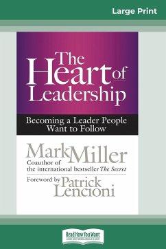 The Heart of Leadership - Miller, Mark