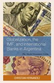Globalization, the IMF, and International Banks in Argentina (eBook, ePUB)
