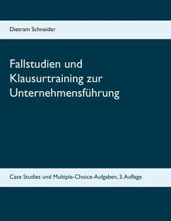 Fallstudien und Klausurtraining zur Unternehmensführung (eBook, ePUB)