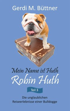 Mein Name ist Huth, Robin Huth (eBook, ePUB)