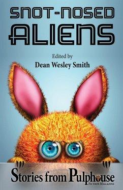 Snot-Nosed Aliens: Stories from Pulphouse Fiction Magazine (eBook, ePUB) - Reed, Annie; McCarter, Robert J.; York, J. Steven; Vagle, Rob; Crowe, Daemon; Collins, Brigid; Brandt, Alexandra; Hendrickson, David H.; Dermatis, Dayle A.; Cron, Joe; Rothman, Johanna; Writt, Stephanie; Lucas, Michael Warren