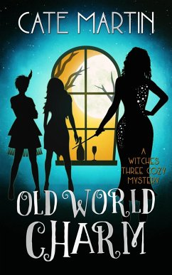 Old World Charm (The Witches Three Cozy Mystery Series, #4) (eBook, ePUB)