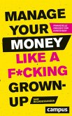 Manage Your Money like a F*cking Grown-up (eBook, ePUB)