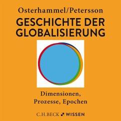 Geschichte der Globalisierung (MP3-Download) - Osterhammel, Jürgen; Petersson, Niels P.