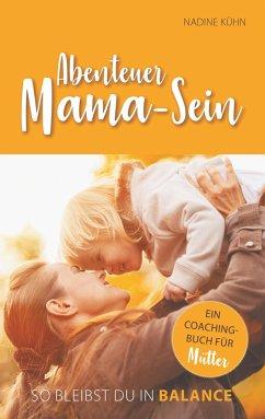 Abenteuer Mama-Sein