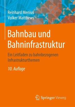 Bahnbau und Bahninfrastruktur - Menius, Reinhard; Matthews, Volker
