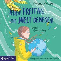 Jeden Freitag die Welt bewegen - Gretas Geschichte, 1 Audio-CD - Mazza, Viviana
