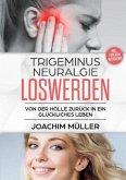 Trigeminusneuralgie loswerden