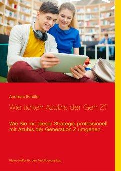 Wie ticken Azubis der Gen Z? - Schüler, Andreas