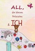 ALL, die kleinen Polizisten & Ich (eBook, PDF)