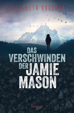 Das Verschwinden der Jamie Mason (eBook, ePUB) - Goddard, Elizabeth
