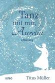 Tanz mit mir, Aurelia (eBook, ePUB)