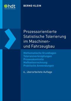 Prozessorientierte Statistische Tolerierung im Maschinen- und Fahrzeugbau (eBook, PDF) - Klein, -Ing. Bernd