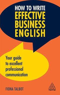 How to Write Effective Business English (eBook, ePUB) - Talbot, Fiona