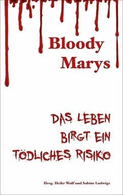 Bloody Marys - das Leben birgt ein tödliches Risiko