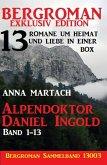 Alpendoktor Daniel Ingold Band 1-13 - Bergroman Sammelband 13003 -13 Romane um Heimat und Liebe in einer Box (eBook, ePUB)