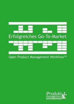 Erfolgreiches Go-to-Market nach Open Product Management Workflow (eBook, ePUB)