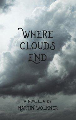 Where Clouds End (eBook, ePUB)