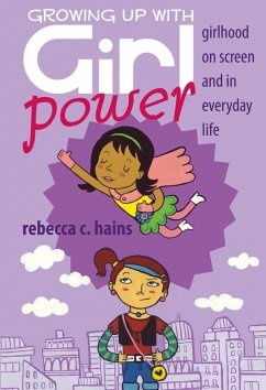 Growing Up With Girl Power (eBook, ePUB) - Hains, Rebecca