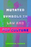 Mutated Symbols in Law and Pop Culture (eBook, ePUB)