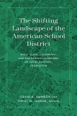 The Shifting Landscape of the American School District (eBook, ePUB)