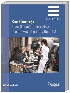 Bon Courage - Gottschalk, Hannelore; Marsaud, Catherine